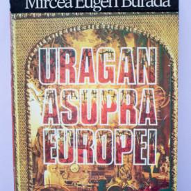 Vintila Corbul, Mircea Eugen Burada - Uragan asupra Europei