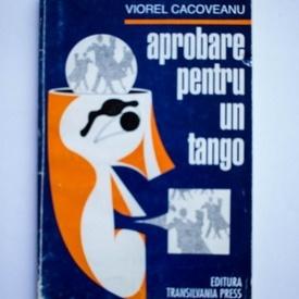 Viorel Cacoveanu - Aprobare pentru un tango (cu autograf)