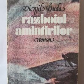 Virgil Duda - Razboiul amintirilor