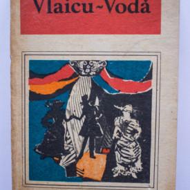 Vlaicu-Voda. O antologie de dramaturgie romaneasca
