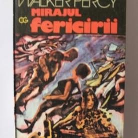Walker Percy - Mirajul fericirii
