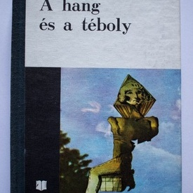 William Faulkner - A hang es a teboly (editie hardcover, in limba maghiara)