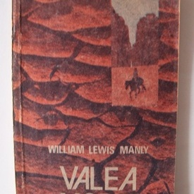 William Lewis Manly - Valea Mortii