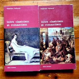 Wladislaw Folkierski - Intre clasicism si romantism (2 vol.)