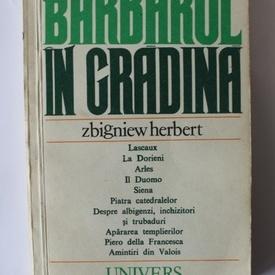 Zbigniew Herbert - Barbarul in gradina