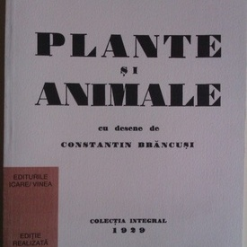 Ilarie Voronca - Plante si animale (editie facsimilata, de lux)