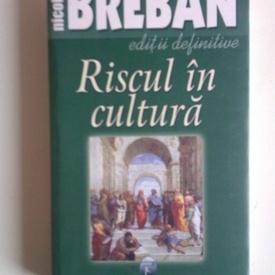 Nicolae Breban - Riscul in cultura