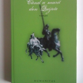 Andres Trapiello - Cand a murit don Quijote