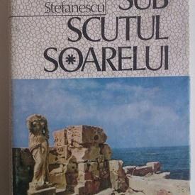 Cornelia Stefanescu - Sub scutul soarelui (editie hardcover)