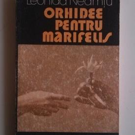 Leonida Neamtu - Orhidee pentru Marifelis