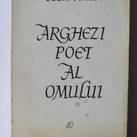 Tudor Vianu - Arghezi, poet al omului
