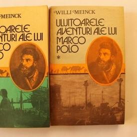 Willi Meinck - Uluitoarele aventuri ale lui Marco Polo (2 vol.)