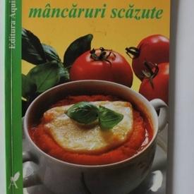 Colectiv autori - Supe, ciorbe si mancaruri scazute