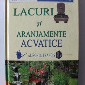 Alison R . Francis - Lacuri si aranjamente acvatice (editie hardcover)