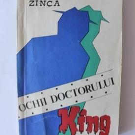 Haralamb Zinca - Ochii doctorului King