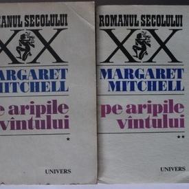 Margaret Mitchell - Pe aripile vantului (2 vol.)