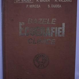 Gh. Badea, R. Badea, A. Valeanu, P. Mircea, S. Dudea - Bazele ecografiei clinice (editie hardcover)