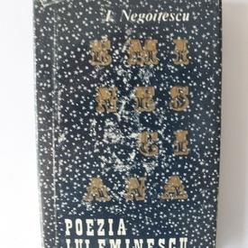 I. Negoitescu - Poezia lui Mihai Eminescu (editie hardcover, bibliofila, exemplarul 2)