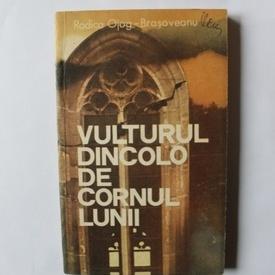 Rodica Ojog-Brasoveanu - Vulturul dincolo de cornul lunii