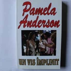 Pamela Anderson - Un vis implinit