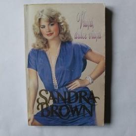 Sandra Brown - Viata, dulce viata