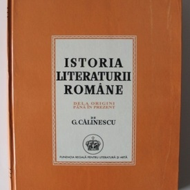 G. Calinescu - Istoria literaturii romane dela origini pana in prezent (editie facsimilata, hardcover)