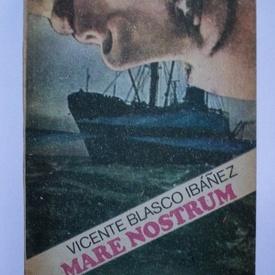 Vicente Blasco Ibanez - Mare Nostrum