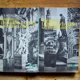 D.S. Merejkovski - Romanul lui Leonardo da Vinci sau Invierea zeilor (2 vol.)