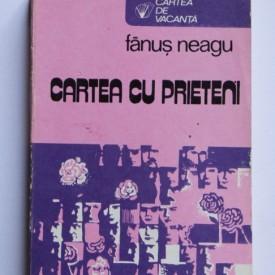 Fanus Neagu - Cartea cu prieteni