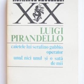 Luigi Pirandello - Caietele lui Serafino Gubio, operator. Unul, nici unul si o suta de mii