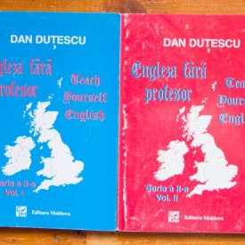 Dan Dutescu - Engleza fara profesor / Teach yourself English (2 vol.)