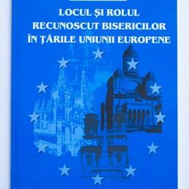 Preot Patriciu-Dorin Vlaicu - Locul si rolul recunoscut bisericilor in tarile Uniunii Europene