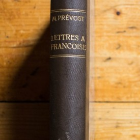 Marcel Prevost - Lettres a Francoise (editie hardcover, princeps, frumos relegata)