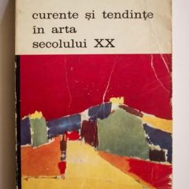 Pierre Courthion - Curente si tendinte in arta secolului XX. Privire generala asupra artei internationale de la 1900 pana in zilele noastre