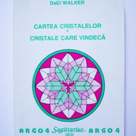 Dael Walker - Cartea cristalelor. Cristale care vindeca