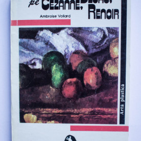 Ambroise Vollard - Ascultandu-i pe Cezanne, Degas, Renoir