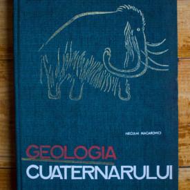 Neculai Macarovici - Geologia cuaternarului (editie hardcover)
