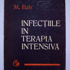 M. Bals - Infectiile in terapia intensiva (cauze, prevenire, tratament)