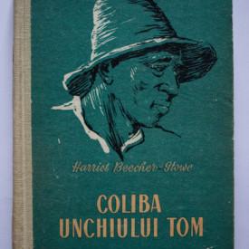 Harriot Beecher-Stowe - Coliba unchiului Tom (editie hardcover)