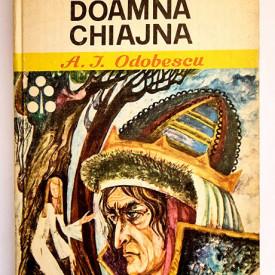 A. I. Odobescu - Doamna Chiajna (editie hardcover)
