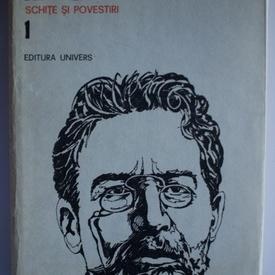 A. P. Cehov - Opere 1. Schite si povestiri (editie hardcover)
