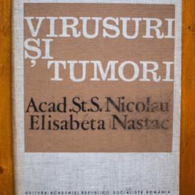 Acad. St. S. Nicolau, Elisabeta Nastac - Virusuri si tumori (editie hardcover)