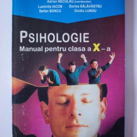 Adrian Neculau (coord.), Luminita Iacob, Dorina Salavastru, Stefan Boncu, Ovidiu Lungu - Psihologie. Manual pentru clasa a X-a