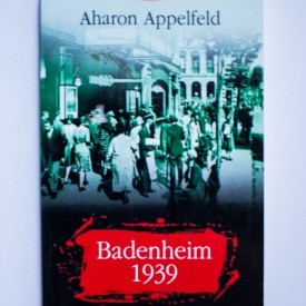 Aharon Appelfeld - Badenheim 1939