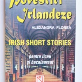 Alexandra Florea - Povestiri irlandeze / Irish short stories (pentru liceu si bacalaureat) (editie in limba engleza)