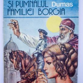 Alexandre Dumas - Otrava si pumnalul familiei Borgia
