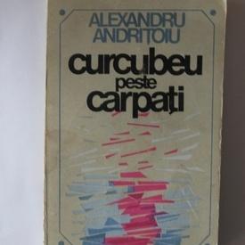 Alexandru Andritoiu - Curcubeu peste Carpati