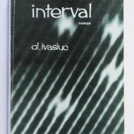 Alexandru Ivasiuc - Interval