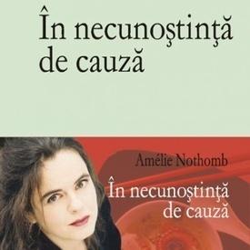 Amelie Nothomb - In necunostinta de cauza