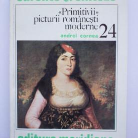"""Andrei Cornea - """"Primitivii"""" artei romanesti moderne"""